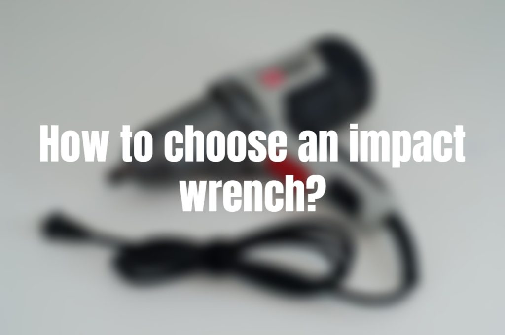 how to choose an impact wrench