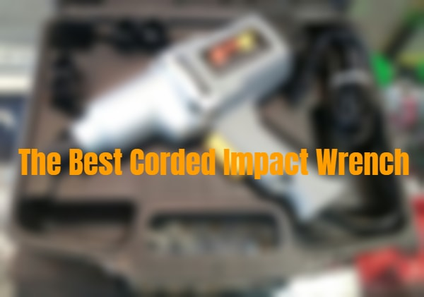 the best corded electric impact wrench